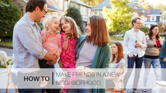 How to make friends in a new neighborhood